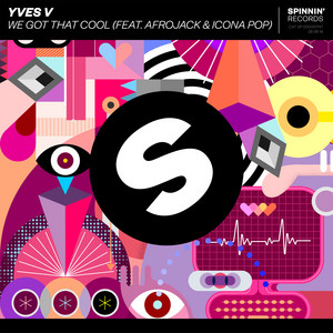 We Got That Cool (feat. Afrojack & Icona Pop)