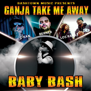 Ganja Take Me Away (feat. Berner, C-Kan & Los Rakas)