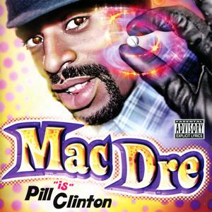 "Mac Dre ""Is"" Pill Clinton"
