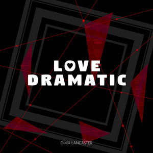 Love Dramatic by Dima Lancaster