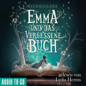 Emma und das vergessene Buch (Ungekürzt) Audiobook