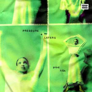 Pressure + Layers by BIGBABYGUCCI