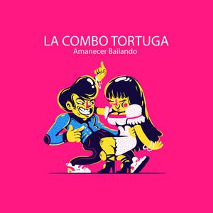 Amanecer Bailando - La Combo Tortuga