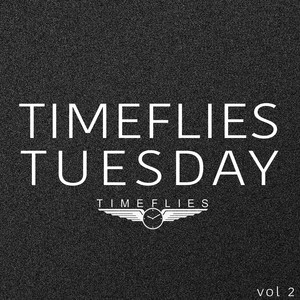 Timeflies Tuesday, Vol. 2