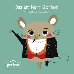 Das ist Herr Gorfion by Ingrid Hofer