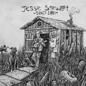 Shed Life - Jesse Stewart