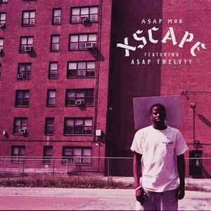 Xscape (feat. A$AP Twelvyy)