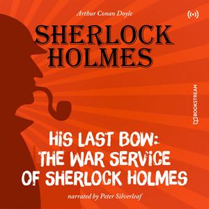 His Last Bow: The War Service of Sherlock Holmes Livre audio téléchargement gratuit