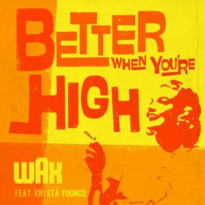 Better When You're High