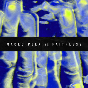 Maceo Plex vs Faithless - Insomnia 2021