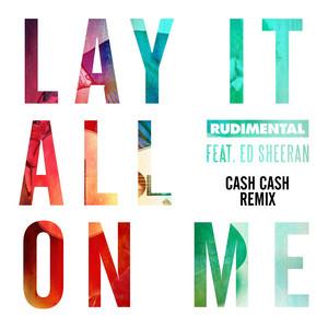 Lay It All on Me (Cash Cash Remix)