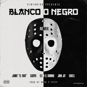 Blanco o Negro (Remix)