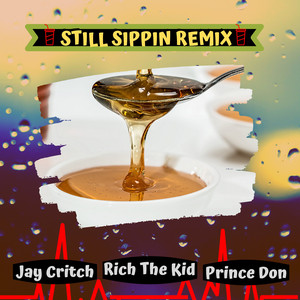 Still Sippin (Remix)