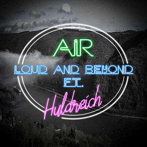 Air (Loud and Beyond)