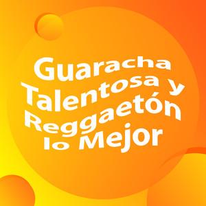 Guaracha Talentosa y Reggaeton lo mejor