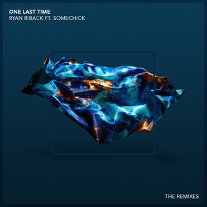 One Last Time (feat. Some Chick) [Remixes]