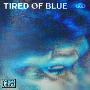 Tired Of Blue