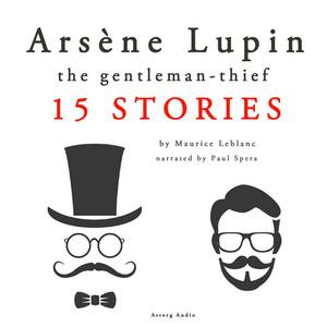 Arsène Lupin, Gentleman-Thief: 15 Stories Audiobook
