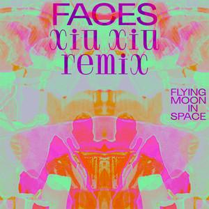 Faces (Xiu Xiu Remix)