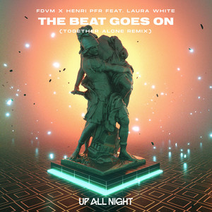 The Beat Goes On (Together Alone Remix)