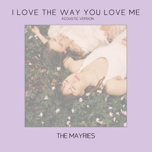 I Love The Way You Love Me