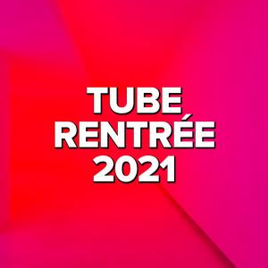 Tube Rentrée 2021