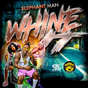 Whine It by Elephant Man, Massive B