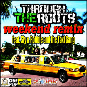 Weekend Remix (feat. Sly & Robbie and The Taxi Gang) - Single
