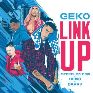 Link Up (Geko x Stefflon Don x Deno x Dappy)