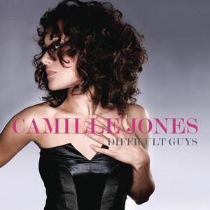 Camille Jones - Difficult guys