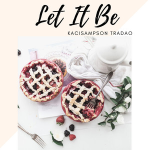 Let It Be by KaciSampson TraDao