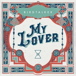 My Lover - Birdtalker