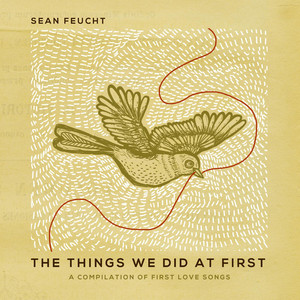 The Things We Did at First - Sean Feucht