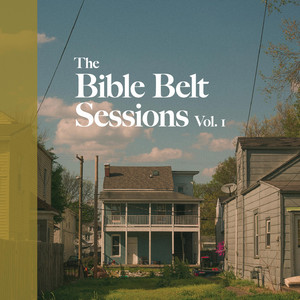 The Bible Belt Sessions, Vol. 1