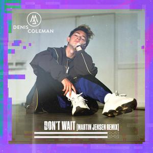 Don't Wait (Martin Jensen Remix)