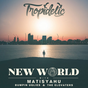 New World (with Matisyahu, Bumpin Uglies, & The Elovaters)