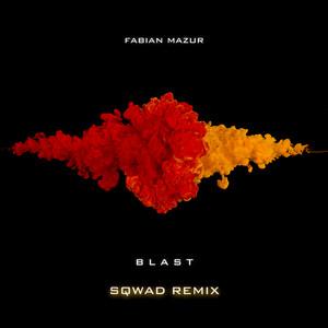 Blast (SQWAD Remix)