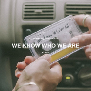 We Know Who We Are