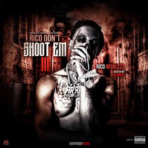 Rico Don't Shoot Em 3