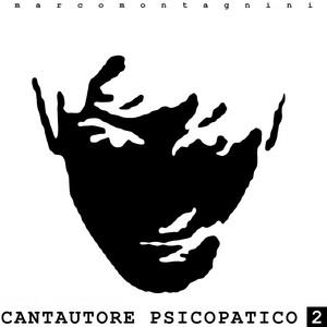 Cantautore Psicopatico 2 album