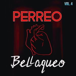 Perreo & Bellaqueo Vol. 4
