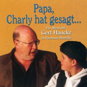 Papa, Charly hat gesagt... - Ein Abend mit Gert Haucke im Forsthaus Moorlake (Live) Audiobook