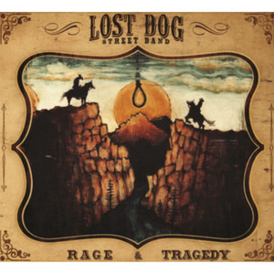 Rage and Tragedy - Lost Dog Street Band