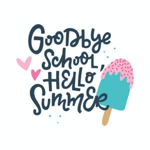 Goodbye School Hello Summer