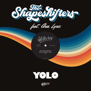 The Shapeshifters Feat. Aria Lyric - YOLO