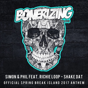 Shake Dat (Official Spring Break Island 2017 Anthem) by Simon & Phil, Richie Loop