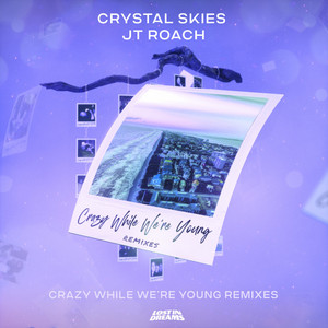 Crazy While We're Young - Danny Olson Remix