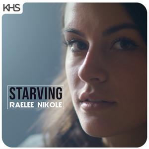 Starving (feat. Raelee Nikole)