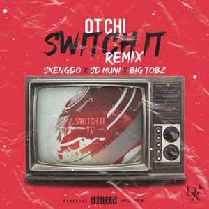 Switch It (Remix) [feat. Skengdo, SD Muni, & Big Tobz]