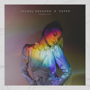 Anabel Englund x Yotto - Waiting For You